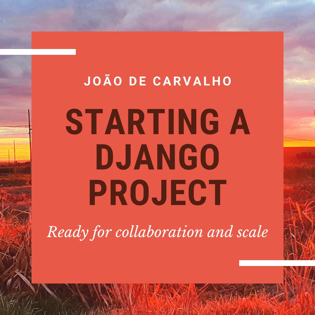 Iniciando um projeto Django pronto para colaboração e escala